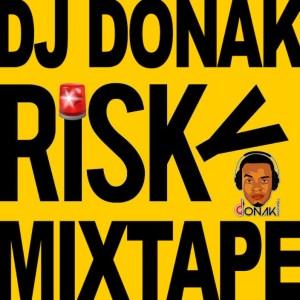 Dj Donak - Risky Mixtape Ft. Davido